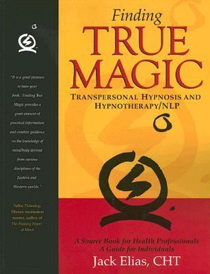 Finding True Magic Transpersonal Hypnosis And Hypnotherapy/nlp