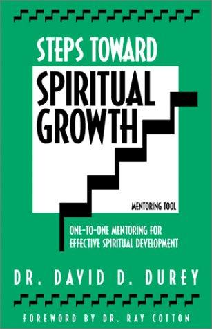 Steps Toward Spiritual Growth: One-To-One Mentoring For Effective Spiritual Development (Mentoring tool)