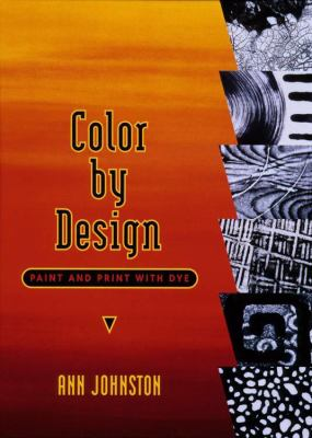 Color by Design: Paint and Print with Dye
