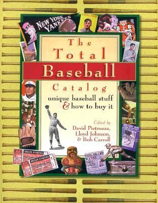 The Total Baseball Catalog: Great Baseball Stuff and How to Buy It