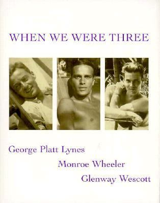 When We Were Three: The Travel Albums of George Platt Lynes, Monroe Wheeler, and Glenway Wescott, 1925-1935