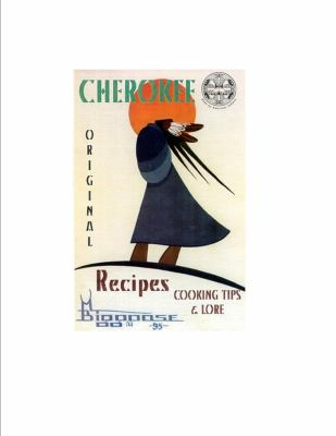 Cherokee Recipes, Cooking Tips and Lore Vol. 1