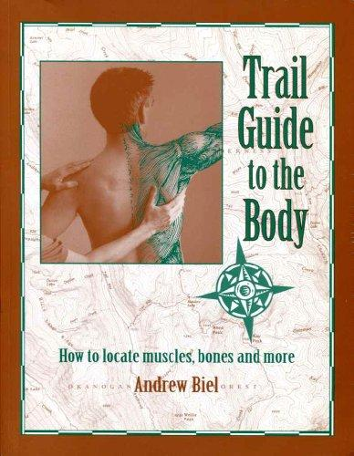 Trail Guide to the Body: How to Locate Muscles, Bones & More!