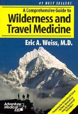 Comprehensive Guide to Wilderness & Travel Medicine