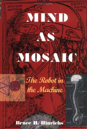 Mind as Mosaic : The Robot in the Machine