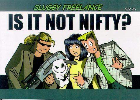 Sluggy Freelance: Is It Not Nifty? (Book 1)