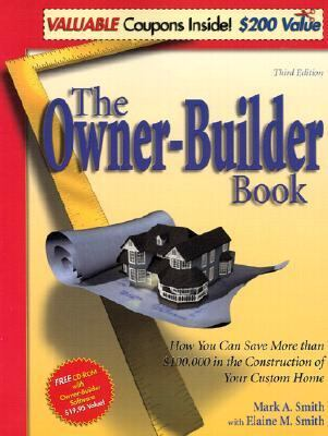 Owner-Builder Book How You Can Save More Than $100,000 in the Construction of Your Custom Home