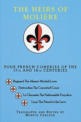 Heirs of Moliere Four French Comedies of the 17th and 18th Centuries
