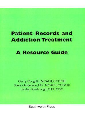 Patient Records and Addiction Treatment : A Resource Guide