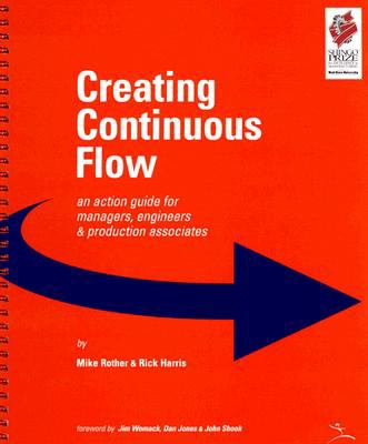 Creating Continuous Flow An Action Guide for Managers, Engineers and Production Associates