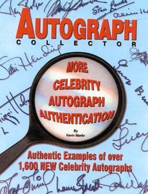Autograph Collector : Mor Celebrity Autograph Authentication - Authentic Examples of over 1,600 New Celebrity Autographs