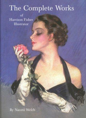 The Complete Works of Harrison Fisher Illustrator