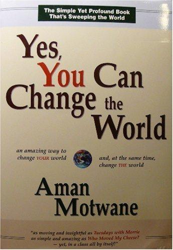 Yes, You Can Change the World