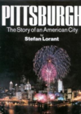 Pittsburgh The Story of an American City