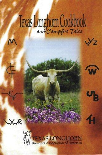 Texas Longhorn Cookbook & Campfire Tales