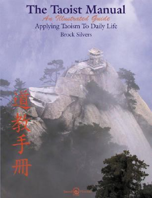 Taoist Manual An Illustrated Guide Applying Taoism To Daily Life