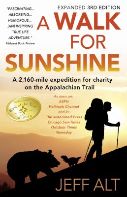 A Walk for Sunshine: A 2,160 Mile Expedition for Charity on the Appalachian Trail, 3rd Edition - Alt, Jeff pdf epub