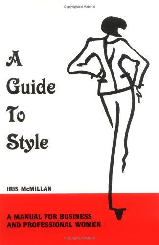A Guide To Style: A Manual for Business and Professional Women
