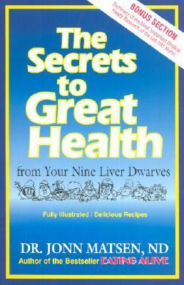 Secrets to Great Health From Your Nine Liver Dwarves
