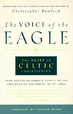 Voice of the Eagle The Heart of Celtic Christianity