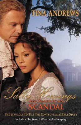 Sally Hemings an American Scandal The Struggle to Tell the Controversial True Story