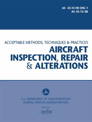 FAA AC 43. 13-1b Chg. 1 and 2c: Acceptable Methods, Techniques, and Practices - Aircraft Inspection and Repair
