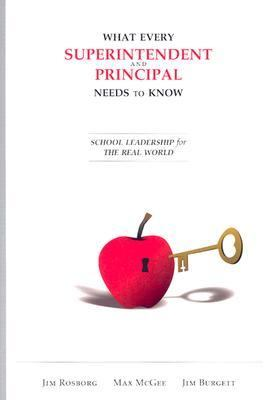 What Every Superintendent and Principal Needs to Know School Leadership for the Real World