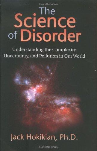 The Science of Disorder: Understanding the Complexity, Uncertainty, and Pollution in Our World