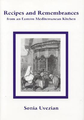 Recipes and Remembrances from an Eastern Mediterranean Kitchen A Culinary Journey Through Syria, Lebanon, and Jordan