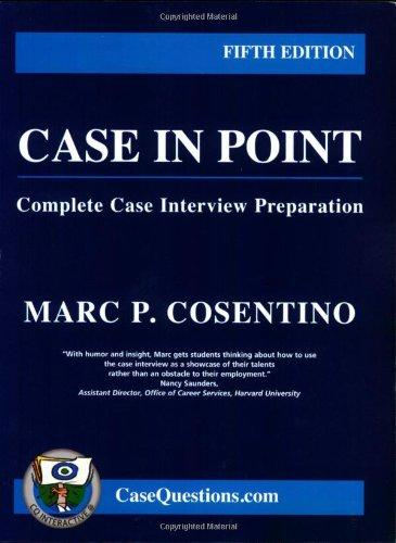 Case in Point: Complete Case Interview Preparation, 5th edition
