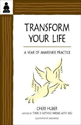 Transform Your Life A Year of Awareness Practice