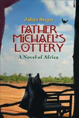 Father Michael's Lottery A Novel of Africa