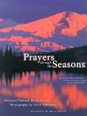 Prayers Through the Seasons An Inspirational Collection of Christian Prayers and Nature Photography
