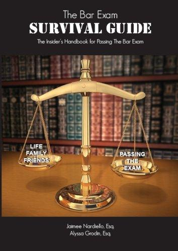The Bar Exam Survival Guide: The Insider's Handbook for Passing the Bar Exam