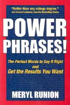 Power Phrases The Perfect Words to Say It Right and Get the Results You Want