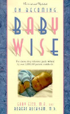 On Becoming Baby Wise The Classic Sleep Reference Guide Utilized by over 1,000,000 Parents World-Wide