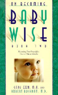 On Becoming Baby Wise Parenting Your Pre Toddler 5-15 Months