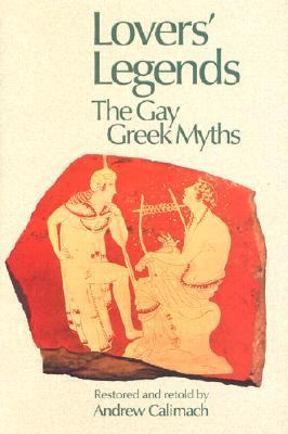 Lovers' Legends The Gay Greek Myths
