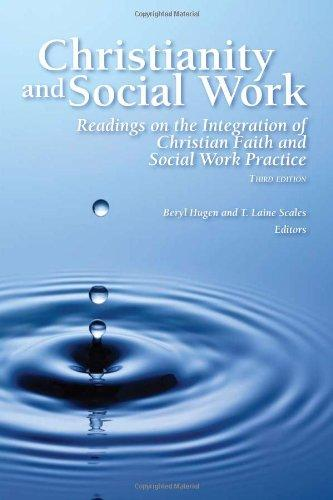 Christianity and Social Work: Readings on the Integration of Christian Faith and Social Work Practice (3rd Edition)