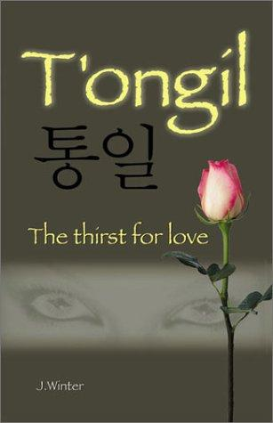 T'ongil : the thirst for love