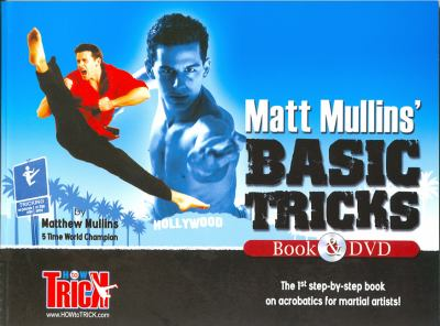 Matt Mullins Basic Tricks: Tae Kwon Do Karate Jump Kicks and Martial Arts Forms Acrobatics