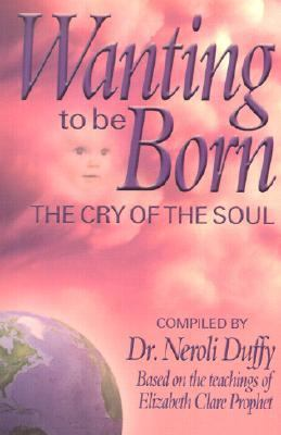 Wanting to Be Born The Cry of the Soul