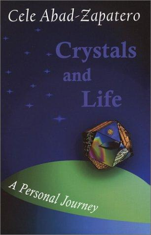 Crystals and Life: A Personal Journey