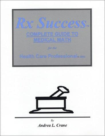 Rx Success Complete Guide to Medical Math