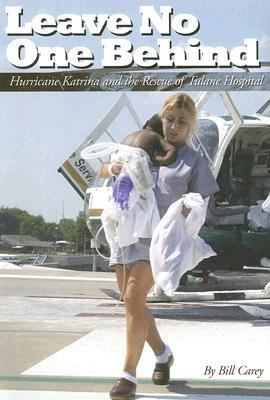 Leave No One behind: Hurricane Katrina and the Rescue of Tulane Hospital