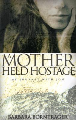 A Mother Held Hostage: My Journey with Jon