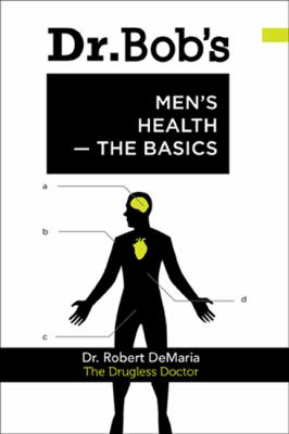 Dr. Bob's Men's Health -- The Basics