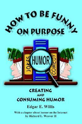 How to Be Funny on Purpose