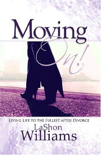 Moving On! Living Life to the Fullest After Divorce