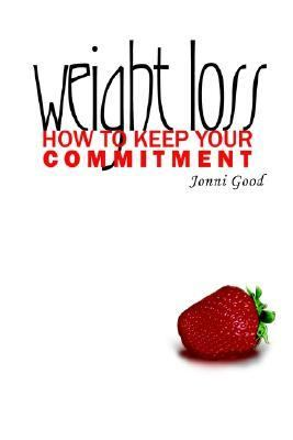 Weight Loss How to Keep Your Commitment